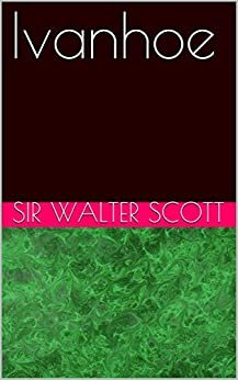 a review of ivanhoe by sir walter scott Freebooksummarycom ✅ the purpose of this paper is to address the question  of whether wilfred of ivanhoe, the main character of sir walter scott's book,.