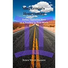 Miss Gemini's Homecoming: Zodiac Opposites Meet on a Journey to True North (The Zodiac Stories Book 1)