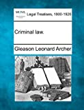 Criminal Law, Gleason Leonard Archer, 1240128150