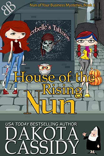 House of the Rising Nun (Nun of Your Business Mysteries Book 3) by [Cassidy, Dakota]