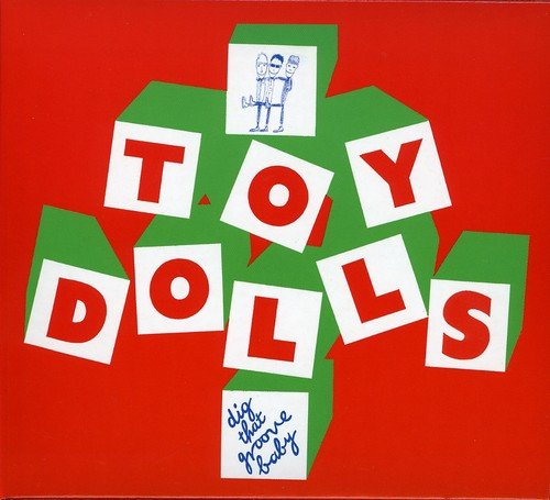 Dig That Groove Baby (Deluxe Digipak) /  Toy Dolls - Hanky Panky Baby Doll