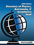 Directory of Physics, Astronomy and Geophysics Staff 2006, , 073540335X