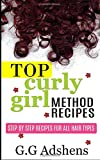 Top Curly Girl Method Recipes: Step by step recipes for all curl types