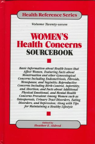 Women's Health Concerns Sourcebook: Basic Information About Health Issues That Affect Women, Featuring Facts About Menstruation and Other ... Endometriosis f (Health Reference -