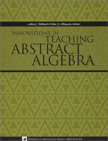 Innovations in Teaching Abstract Algebra (Maa Notes, #60) pdf