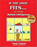 img - for If the Shoe Fits . . .: How to Develop Multiple Intelligences in the Classroom book / textbook / text book