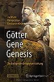 Götter - Gene - Genesis : Die Biologie der Religionsentstehung, Wunn, Ina and Urban, Patrick, 3642553311