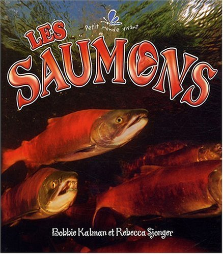 Les Saumons (Petit Monde Vivant) (French Edition) by Bayard Canada Books Inc