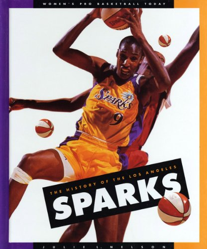 The History of the Los Angeles Sparks (Women's Pro Basketball Today) - Los Angeles Sparks Basketball