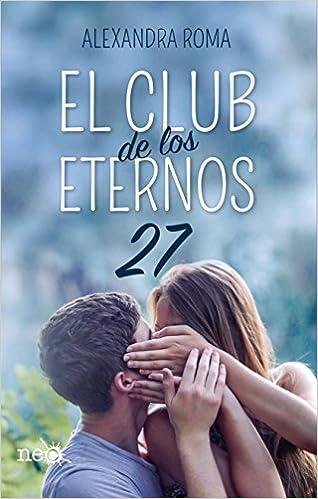 El club de los eternos 27: Amazon.es: Roma, Alexandra: Libros
