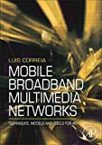 img - for [Mobile Broadband Multimedia Networks: Techniques, Models and Tools for 4G] (By: Luis M. Correia) [published: June, 2006] book / textbook / text book