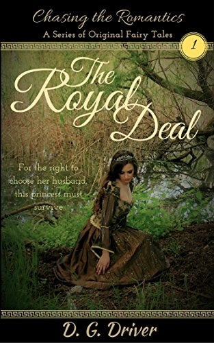 The Royal Deal (Chasing the Romantics, a Series of Original Fairy Tales  Book 1)