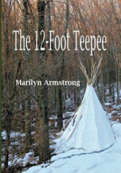 The 12-Foot Teepee by [Armstrong, Marilyn]