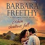 When Shadows Fall: Callaways, Book 7 | Barbara Freethy
