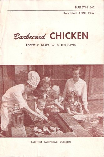 Barbecued Chicken (Cornell Extension Bulletin, Number 862)