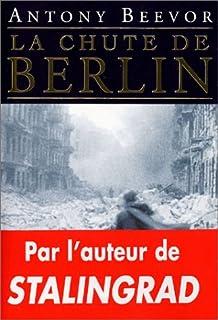 La chute de Berlin, Beevor, Antony