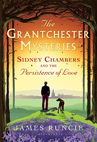 Sidney Chambers and the Persistence of Love (Grantchester) (Sidney Chambers And The Shadow Of Death)