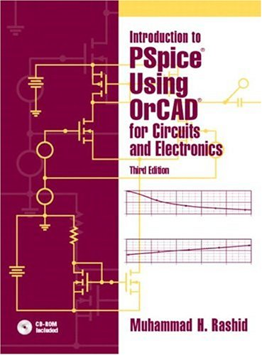Introduction to PSpice Using OrCAD for Circuits and Electronics (3rd Edition)
