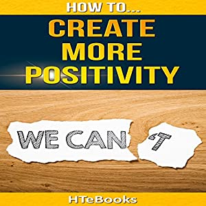 How to Create More Positivity Audiobook