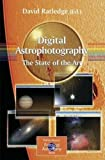 img - for Digital Astrophotography: The State of the Art (The Patrick Moore Practical Astronomy Series) book / textbook / text book