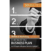 Checklist du business plan: Les 9 étapes-clés pour lancer un projet ! (Gestion & Marketing t. 27) (French Edition)