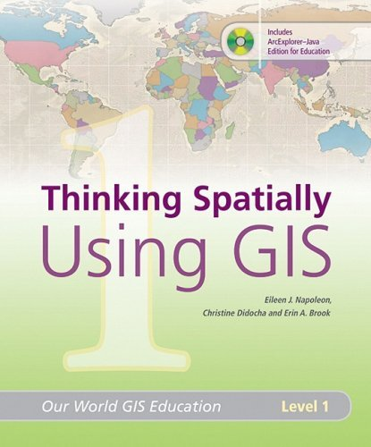 Thinking Spatially Using GIS: Our World GIS Education, Level 1 by Eileen J. Napoleon (2008-06-01)