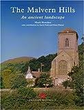 The Malvern Hills: An Ancient Landscape: An Archaeological Landscape