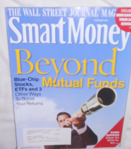 Smart Money Magazine February 2008 BEYOND MUTUAL FUNDS. Blue-Chip Stocks, ETFs and 3 Other Ways To Boost Your Returns. Global Dividend 5 Stocks That Will Pay You Now.