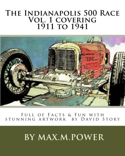 (The Indianapolis 500-facts and fun: All the winning cars, drivers and speeds .1911 to 1941 (The Indianapolis 500 Races))