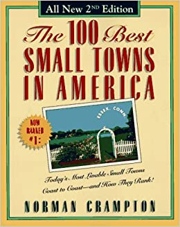 the 100 best small towns in america norman crampton 9780028605777