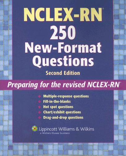 NCLEX-RN®  250 New-Format Questions: Preparing for the Revised NCLEX-RN® (Nursing Review Practice)