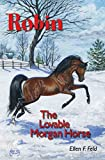 img - for Robin: The Lovable Morgan Horse book / textbook / text book