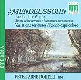 Mendelssohn - Lieder Ohne Worte - Variations Serieuses / Rondo Capriccioso