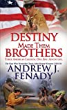 Destiny Made Them Brothers, Andrew J. Fenady, 0786030690