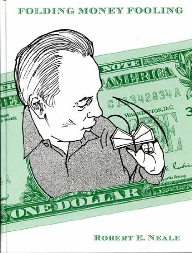 Folding Money Fooling: How to Make Entertaining Novelties from Dollar Bills