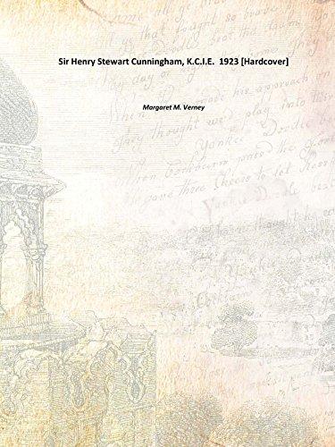 Sir Henry Stewart Cunningham, K.C.I.E. 1923 [Hardcover]