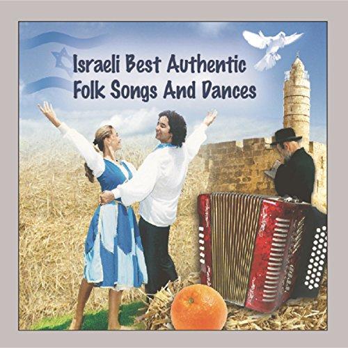 Israeli Best Authentic Folk Songs & Dances