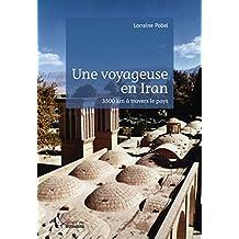 Une voyageuse en Iran: 3500 km à travers le pays (- SDE) (French Edition)