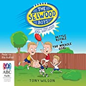 The Selwood Boys: Battle Royale and The Miracle Goal | Tony Wilson