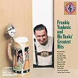 Frankie Yankovic & His Yanks' Greatest Hits