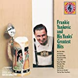 Classical Music : Frankie Yankovic & His Yanks' Greatest Hits