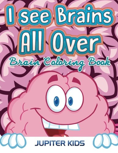 I see Brains All Over: Brain Coloring Book pdf