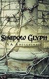 Shadow Glyph, N. Vreugdenhil, 1463770421