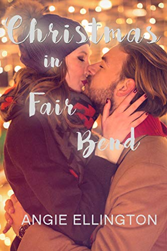 Christmas in Fair Bend: (an uplifting second chance romance)