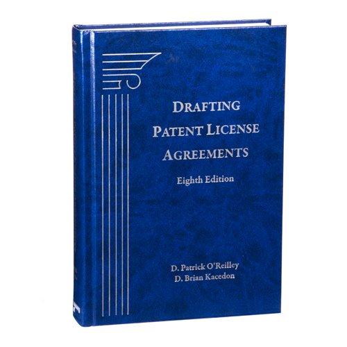 Drafting Patent License Agreements, Eighth Edition (Bna-shop)