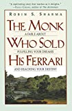 The Monk Who Sold His Ferrari: A Fable About