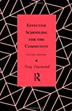 Effective Schooling for the Community, Tony Townsend, 0415104181