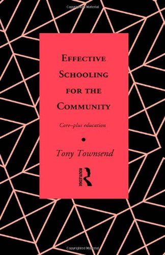 Effective Schooling for the Community: Core-Plus Education (Educational Management Series)