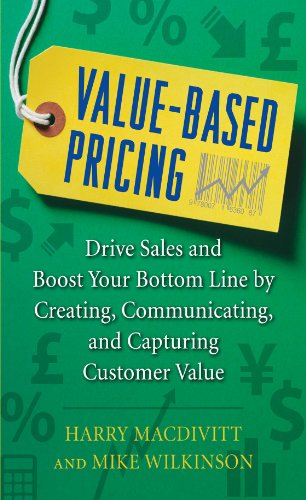 Value-Based Pricing: Drive Sales and Boost Your Bottom Line by Creating, Communicating and Capturing Customer Value (Differential Line)