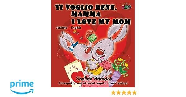 Ti Voglio Bene Mamma I Love My Mom Italian English Bilingual